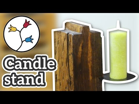 Make a rustic candle holder out of a 200-year-old oak beam