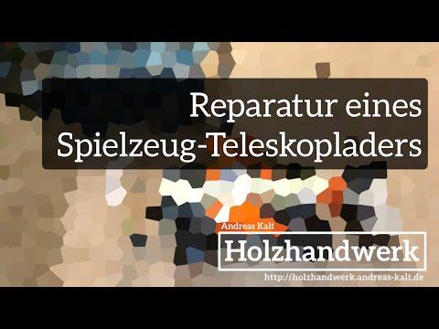 [Holzhandwerk] Reparatur eines Spielzeug-Teleskopladers