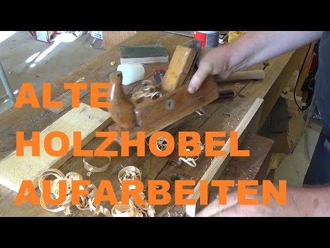 Alte Holzhobel aufarbeiten